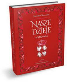 Libra Pl Nasze dzieje w XIX wieku - Stanisław Tarnowski