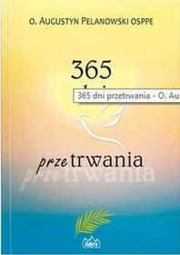 Fides 365 dni przetrwania o. Augustyn Pelanowski OSPPE