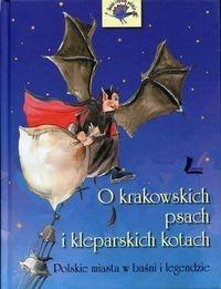 Literatura O krakowskich psach i kleparskich kotach - Barbara Tylicka