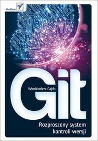 Helion Git. Rozproszony system kontroli wersji - Włodzimierz Gajda
