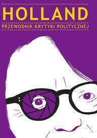 Wydawnictwo Krytyki Politycznej Holland Przewodnik Krytyki Politycznej - Wydawnictwo Krytyki Politycznej