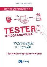 Wydawnictwo Naukowe PWNTester oprogramowania Przygotowanie do egzaminu z testowania oprogramowania - Karolina Zmitrowicz