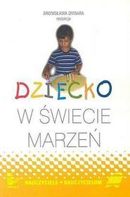 Dziecko w świecie marzeń - Bronisława Dymara