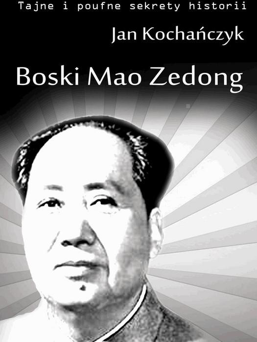Jan Kochańczyk Boski Mao Zedong