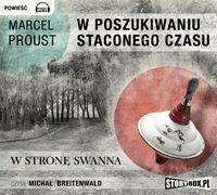 StoryBox.pl W poszukiwaniu straconego czasu W stronę Swanna Audiobook Marcel Proust