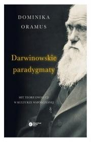 Copernicus Center Press Darwinowskie paradygmaty - Dominika Oramus