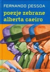 Czuły Barbarzyńca Press POEZJE ZEBRANE ALBERTA CAEIRO Fernando Pessoa