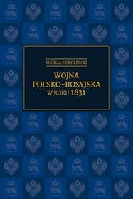 Poznańskie Wojna polsko-rosyjska w roku 1831 - Michał Sokolnicki