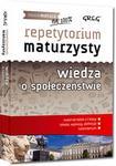 Greg Repetytorium maturzysty - wiedza o społeczeństwie - Natalia Olaczek. Krystian Paprocki. Agniesz
