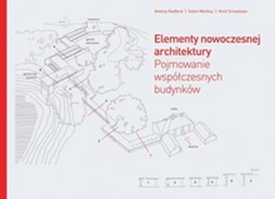 ArkadyElementy nowoczesnej architektury. Pojmowanie współczesnych budynków - Antony Radford, Selen Morkoc, Amit Srivastava