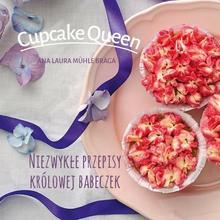 Hortpress Ana Laura Mühle Braga Cupcake queen Niezwykłe przepisy królowej babeczek