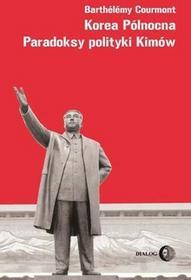 Korea Północna Paradoksy polityki Kimów Barthelemy Courmont MOBI)