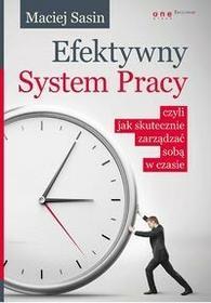Helion Efektywny System Pracy czyli jak skutecznie zarządzać sobą w czasie - Sasin Maciej