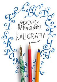 Kaligrafia - Grzegorz Barasiński