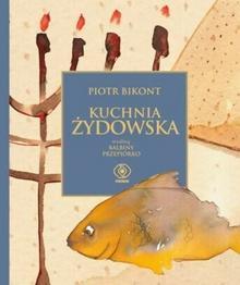 Rebis Kuchnia żydowska według Balbiny Przepiórko - Piotr Bikont