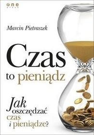 Czas to pieniądz - Marcin Pietraszek