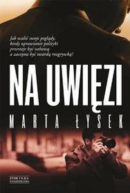 Zysk i S-ka Na uwięzi - Marta Łysek