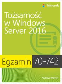 Egzamin 70-742: Tożsamość w Windows Server 2016 - Warren Andrew