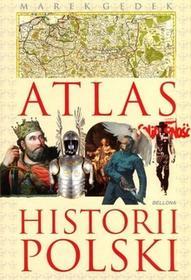 Bellona Atlas historii Polski - Marek Gędek