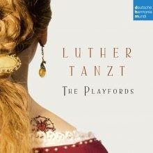 The  Playfords Luther Tanzt