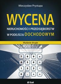 Wycena nieruchomości i przedsiębiorstw w podejściu dochodowym. Wyd. II