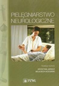 Wydawnictwo Lekarskie PZWL Pielęgniarstwo neurologiczne - Wydawnictwo Lekarskie PZWL