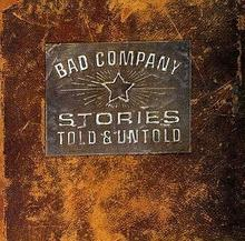 Stories Told and Untold CD) Bad Company