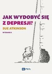 Wydawnictwo Naukowe PWN Jak wydobyć się z depresji - Atkinson Sue