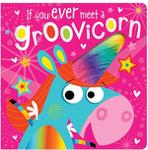 Rosie Greening If You Meet a Groovicorn