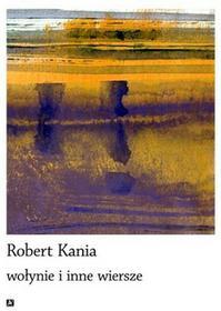 Anagram Wołynie i inne wiersze Robert Kania
