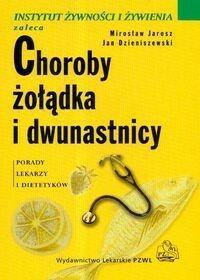 Wydawnictwo Lekarskie PZWL Choroby żołądka i dwunastnicy - Mirosław Jarosz, Jan Dzieniszewski