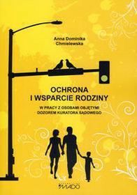 Ochrona i wsparcie rodziny w pracy z osobami objętymi dozorem kuratora sądowego - Chmielewska Anna Dominika