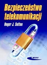 Sutton Roger J.Bezpieczeństwo telekomunikacji / wysyłka w 24h