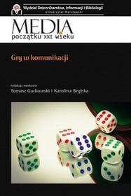 Gry w komunikacji - Tomasz Gackowski, Brylska Karolina