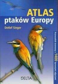 Delta W-Z Oficyna Wydawnicza Atlas ptaków Europy - Singer Detlef