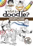Peter Donahue What to Doodle? Moustaches