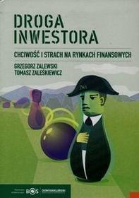 Linia Grzegorz Zalewski, Tomasz Zaleśkiewicz Droga inwestora. Chciwość i strach na rynkach finansowych. Wydanie II