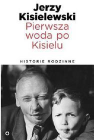 Czerwone i Czarne Pierwsza woda po Kisielu Historie rodzinne - Jerzy Kisielewski