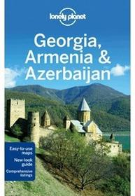 Lonely Planet Gruzja Armenia Azerbejdżan Lonely Planet Georgia Armenia Azerbaijan
