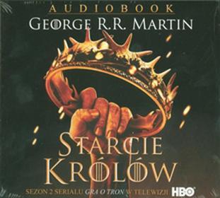 Zysk i S-ka George R.R. Martin Starcie królów. Audiobook