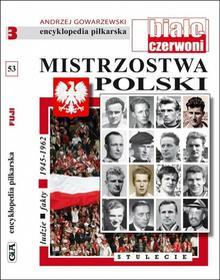 Gowarzewski Andrzej Encyklopedia piłkarska. Mistrzostwa Polski T.53 / wysyłka w 24h