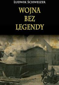 Wojna bez legendy - Schweizer Ludwik