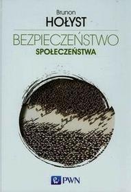 Wydawnictwo Naukowe PWN Bezpieczeństwo społeczeństwa - Brunon Hołyst