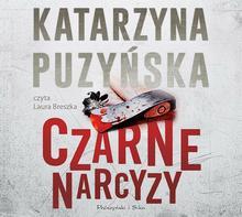 Biblioteka Akustyczna Czarne narcyzy. Audiobook Katarzyna Puzyńska