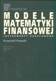 Wydawnictwo Naukowe PWN Modele matematyki finansowej - odbierz ZA DARMO w jednej z ponad 30 księgarń!