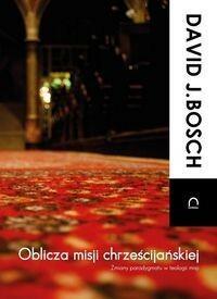 Bosch David J. Oblicza misji chrześcijańskiej