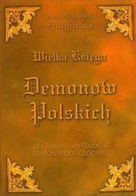 KOS Wielka Księga Demonów Polskich. Leksykon i antologia demonologii ludowej - Barbara Podgórska, Adam Podgórski