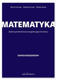 Matematyka LO kl.1-3 Zadania powtórzeniowe przygotowujące do matury / zakres rozszerzony - Elżbieta Kurczab, Marcin Kurczab, Elżbieta Świda