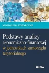 Difin Podstawy analizy ekonomiczno-finansowej w jednostkach samorządu terytorialnego - Kowalczyk Magdalena