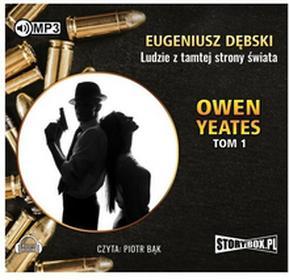 StoryBox.pl Owen Yeates. Tom 1. Ludzie z tamtej strony świata. Audiobook Eugeniusz Dębski